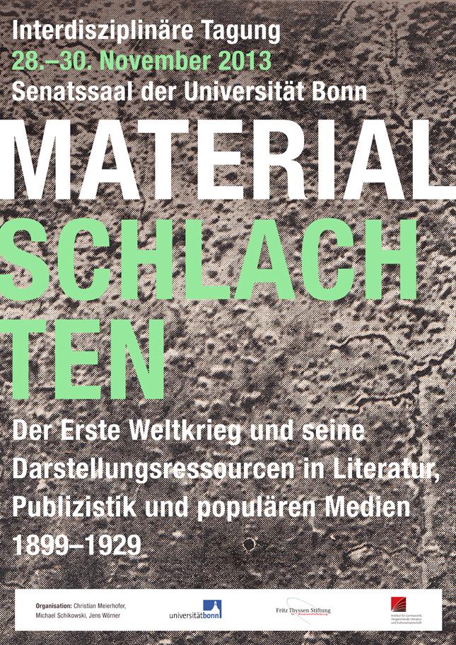 Plakat der der Tagung »Materialschlachten. Der Erste Weltkrieg und seine Darstellungsressourcen in Literatur, Publizistik und populären Medien 1899–1929«